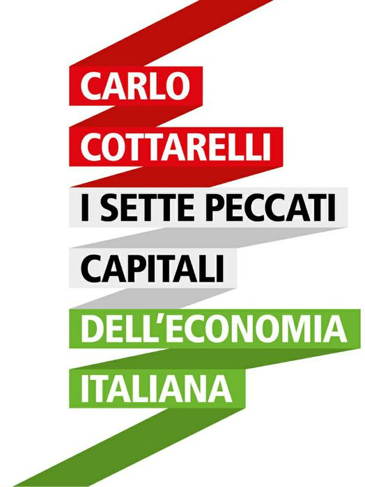 Carlo Cottarelli - I sette peccati dell'economia italiana